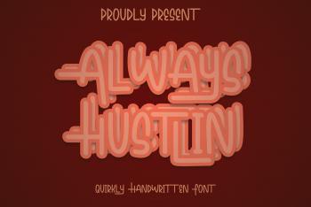 Always Hustlin Free Font